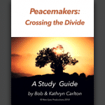 Cover of Peacemakers: Crossing the Divide study guide by Bob & Kathryn Carlton